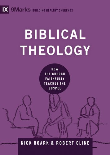 Biblical Theology: How the Church Faithfully Teaches the Gospel - Book Cover